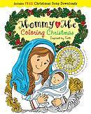 Mommy and Me Coloring Christmas: Creativity Inspired by Faith