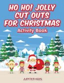 Ho Ho! Jolly Cut Outs for Christmas Activity Book