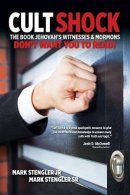 Cult Shock: The Book Jehovahas Witnesses & Mormons Don't Want You to Read