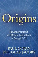 Origins: The Ancient Impact and Modern Implications of Genesis 1-11