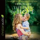 Through The Eyes Of Hope: Audio Book