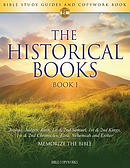 The Historical Books BOOK 1: Bible Study Guides and Copywork Book  - (Joshua, Judges, Ruth, 1st & 2nd Samuel, 1st & 2nd Kings, 1st & 2nd Chronicles, E