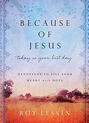 Because of Jesus, Today Is Your Best Day: Devotions to Fill Your Heart with Hope