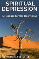 Spiritual Depression: Lifting up for the Downcast