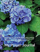 My Prayer Journal: Philippians 4:6 Do Not Be Anxious about Anything, But in Every Situation, by Prayer and Petition, with Thanksgiving, P