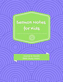 Sermon Notes for Kids: Journal and Doodle Bible Study Notes