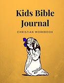 Kids Bible Journal Christian Workbook: Prayer Journal Designed for Kids, Includes Section for a Bible Verse, Notes, Reflections and Praise.