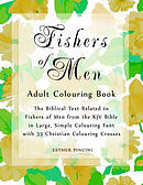 Fishers of Men Adult Colouring Book: The Biblical Text Related to Fishers of Men from the KJV Bible in Large, Simple Colouring Font with 33 Christian