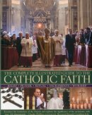 Complete Illustrated Guide to the Catholic Faith