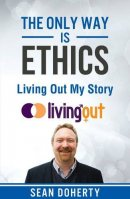 The Only Way is Ethics: Living Out My Story