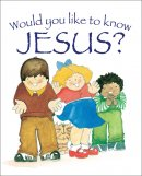 Would You Like to Know Jesus?