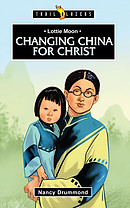 Lottie Moon: Changing China for Christ