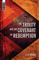 Trinity And the Covenant of Redemption