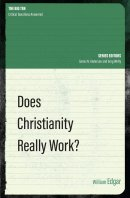 Does Christianity Really Work? (The Big Ten)