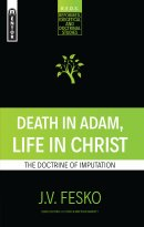 Death in Adam, Life in Christ