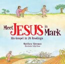Meet Jesus in Mark