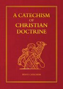 A Catechism of Christian Doctrine