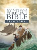 The Complete Illustrated Children's Bible Devotional