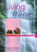 Living Water : Complete Resource Book: Year A