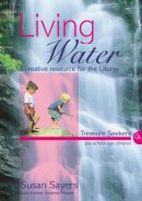 Living Water : Treasure Seekers Year A