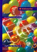 Kidsource : Words Edition: Super Songs for Church and School