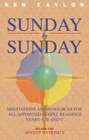 Sunday by Sunday: Meditations and Resources for All Appointed Gospel Readings, Years A, B and C
