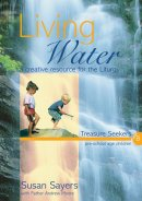 Living Water : Year B: A Creative Resource for the Liturgy