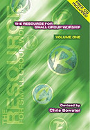 The Resource for Small Group Worship Vol.1
