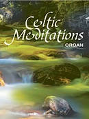 Celtic Meditations for Organ