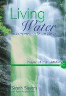 Living Water : Year C. Prayer of the Faithful: A Creative Resource for the Liturgy