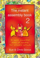 The Almost Instant Assembly Book 2: 12 More Complete Acts of Worship for Primary Schools