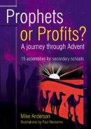 Prophets or Profits?: A Journey Through Advent