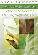 Reflective Services for Lent, Holy Week and Easter