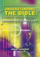 Understanding the Bible: Resources for R.E. Key Stage 2, Year 5