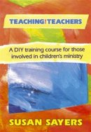 Teaching the Teachers: A DIY Training Course for Those Involved in Children's Ministry