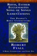 Ruth, Esther, Ecclesiastes, Song of Songs, & Lamentations : People's Bible Commentaries