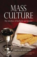 Mass Culture: The Interface of Eucharist and Mission