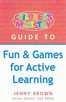 Children's Ministry Guide to Fun & Games for Active Learning