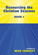Resourcing the Christian Seasons, Book 1