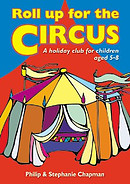 Roll Up for the Circus: A Holiday Club for Children Aged 5-8