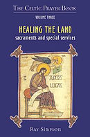 Celtic Prayer Book Volume 3: Healing The Land