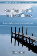 Coming to God in the Stillness