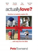 Actually Love: Sketches to Tenderly Explore Life with Help from the Bible