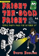 Fright the Good Fright: Triple party pack for October 31st