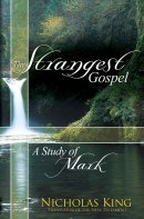 The Strangest Gospel - A Study of Mark