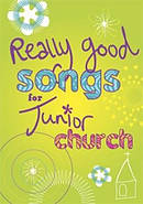 Really Good Songs for Junior Church - Words Only
