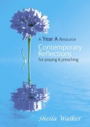 Contemporary Reflections For Praying And Preaching