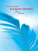 Easy-to-play Evergreen Melodies For Piano
