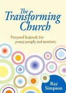 The Transforming Church - Young People's Logbook