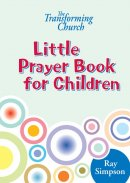 The Transforming Church - Little Prayer Book for Children